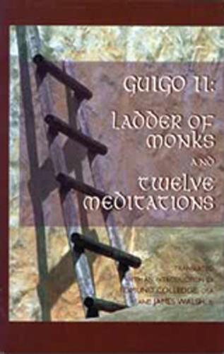 Ladder of Monks and Twelve Meditations - Cistercian Studies 48 (Paperback)