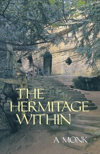 The Hermitage Within: Spirituality of the Desert by a Monk - Cistercian Studies 180 (Paperback)