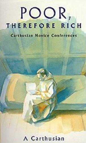 Poor Therefore Rich: Carthusian Novice Conferences - Cistercian Studies 184 (Paperback)