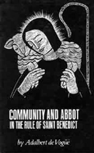 Community And Abbot In The Rule Of Saint Benedict: Volume 1 - Cistercian Studies 5 (Paperback)