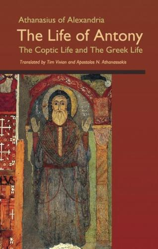 The Life of Antony, The Coptic Life and The Greek Life - Cistercian Studies 202 (Paperback)