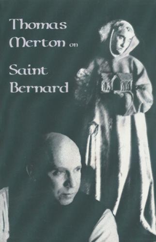 Thomas Merton On Saint Bernard - Cistercian Studies 9 (Paperback)