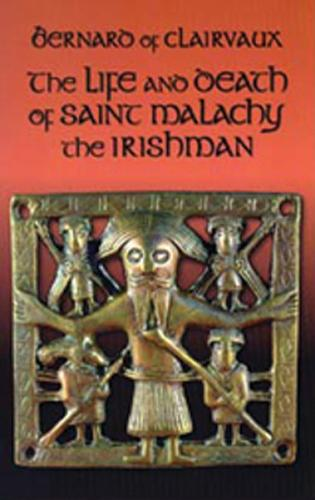 The Life and Death of Saint Malachy the Irishman - Cistercian Fathers 10 (Paperback)