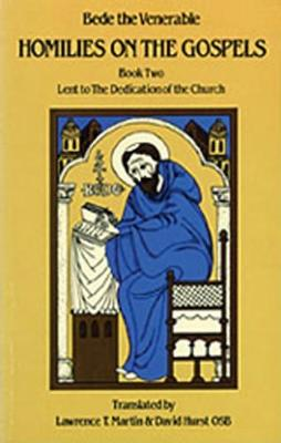 Homilies on the Gospels Book Two - Lent to the Dedication of the Church - Cistercian Studies 111 (Paperback)