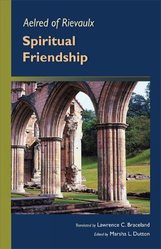 Spiritual Friendship - Cistercian Fathers 5 (Paperback)