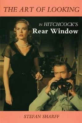 The Art of Looking in Hitchcock's Rear Window (Paperback)