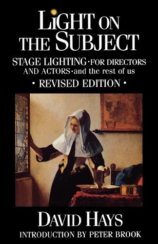 Light on the Subject: Stage Lighting for Directors and Actors - and the Rest of Us (Paperback)