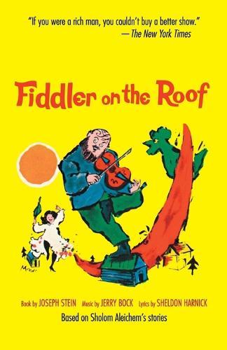 Fiddler on the Roof: Based on Sholom Aleichem's Stories (Paperback)