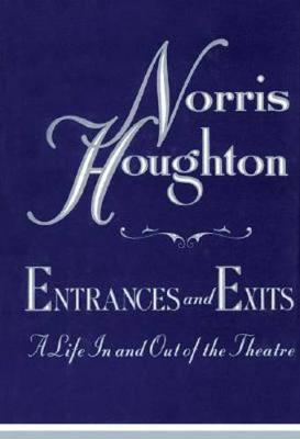 Entrances and Exits: A Life in and out of the Theatre (Hardback)