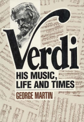 Verdi: His Music, Life and Times (Paperback)