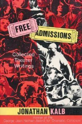 Free Admissions: Collected Theater Writings (Hardback)