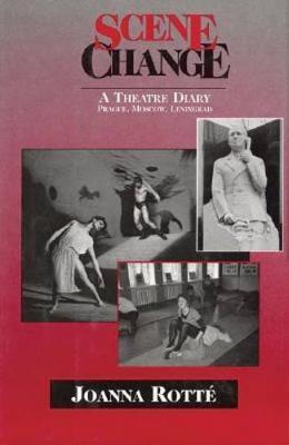 Scene Change: A Theatre Diary: Prague, Moscow, Leningrad - Limelight (Paperback)