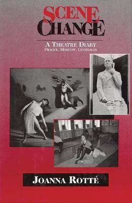 Scene Change: A Theatre Diary : Prague, Moscow, Leningrad (Hardback)