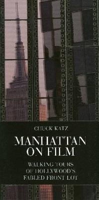 Manhattan on Film 1: Walking Tours of Hollywood's Fabled Front Lot - Limelight (Paperback)