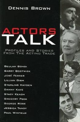 Actors Talk: Profiles and Stories from the Acting Trade (Hardback)