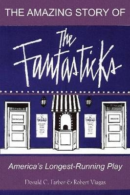 The Amazing Story of The Fantasticks: America's Longest-Running Play - Limelight (Paperback)