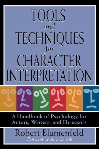 Tools and Techniques for Character Interpretation: A Handbook of Psychology for Actors, Writers and Directors - Limelight (Paperback)