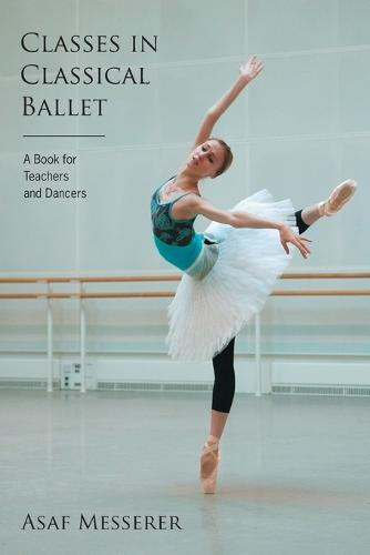 Classes in Classical Ballet (Paperback)