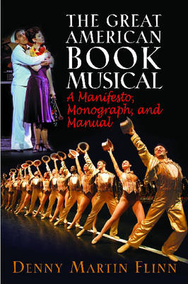 The Great American Book Musical: A Manifesto, a Monograph, a Manual (Paperback)