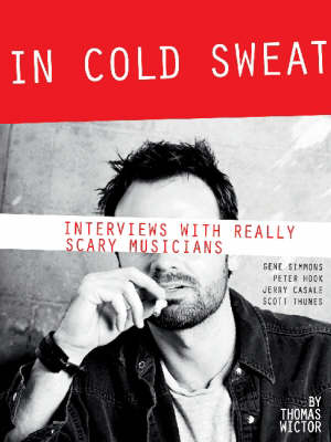 In Cold Sweat: Interviews with Really Scary Musicians (Paperback)
