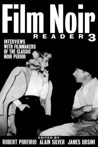 Film Noir Reader 3: Interviews with Filmmakers of the Classic Noir Period (Paperback)
