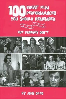 100 Great Film Performances You Should Remember: But Probably Don't - Limelight (Paperback)