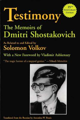 Testimony: The Memoirs of Dmitri Shostakovich (Paperback)