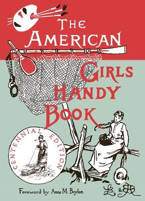 The American Girl's Handy Book: How to Amuse Yourself and Others (Paperback)