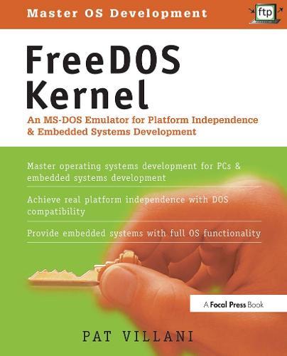 FreeDOS Kernel: An MS-DOS Emulator for Platform Independence & Embedded System Development (Paperback)