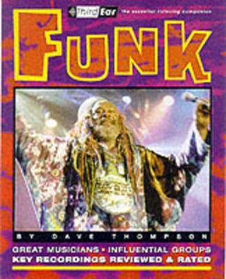 Funk: Third Ear: The Essential Listening Companion (Paperback)