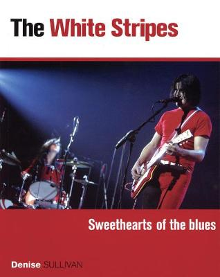 White Stripes: Sweethearts of the Blues (Paperback)