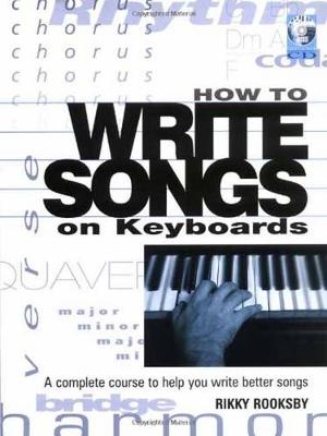 Rikky Rooksby: How To Write Songs On Keyboards (Book/Online Audio) (Paperback)