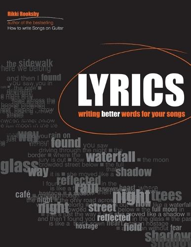 Rikky Rooksby: Lyrics - Writing Better Words For Your Songs (Paperback)