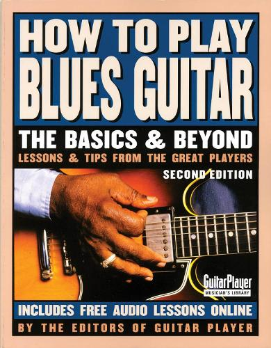 How to Play Blues Guitar: The Basics & Beyond (Paperback)