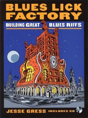 Jesse Gress: Blues Lick Factory - Building Great Blues Riffs (Paperback)