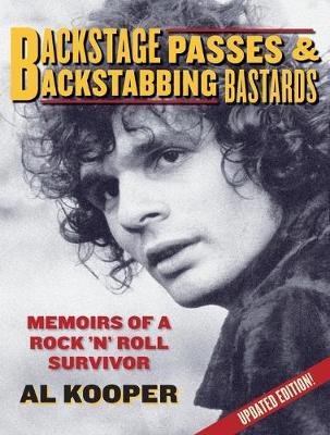 Backstage Passes and Backstabbing Bastards: Memoirs of a Rock 'n' Roll Survivor (Paperback)