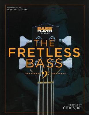 Bass Player Presents the Fretless Bass - Bass Player Presents (Paperback)