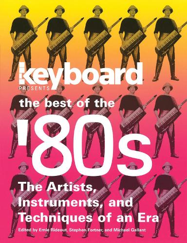 Keyboard Presents the Best of the '80s: The Artists, Instruments, and Techniques of an Era (Paperback)