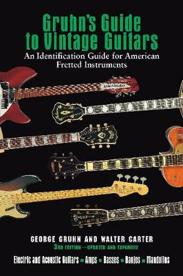 Gruhn's Guide to Vintage Guitars: An Identification Guide for American Fretted Instruments (Paperback)