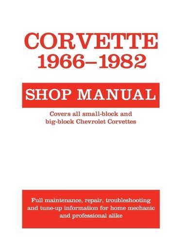 Corvette, 1966-1982: Shop Manual (Paperback)