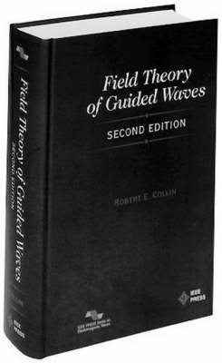 Field Theory of Guided Waves - IEEE Press Series on Electromagnetic Wave Theory (Hardback)