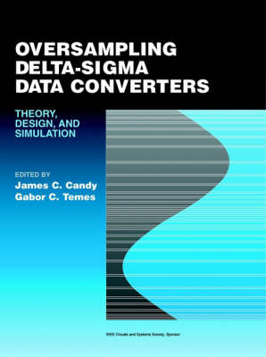 Oversampling Delta-Sigma Data Converters: Theory, Design, and Simulation (Paperback)
