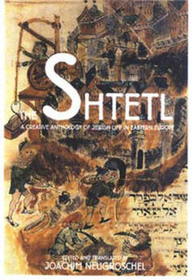 The Shtetl: A Creative Anthology of Jewish Life in Eastern Europe (Paperback)