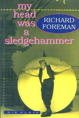 My Head Was a Sledgehammer: Six Plays (Hardback)