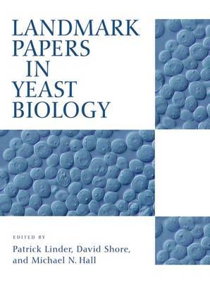 Landmark Papers in Yeast Biology (Hardback)