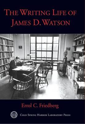 The Writing Life of James D. Watson (Hardback)