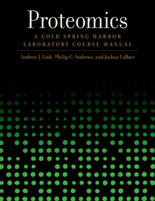 Proteomics: A Cold Spring Harbor Laboratory Course Manual (Paperback)