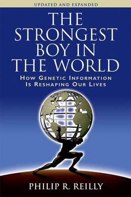Strongest Boy in the World: How Genetic Information Is Reshaping Our Lives (Updated, Expanded) (Hardback)
