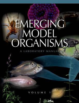 Emerging Model Organisms: v. 1: A Laboratory Manual (Paperback)