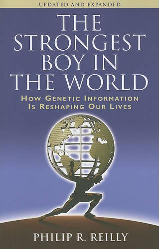 Strongest Boy in the World: How Genetic Information Is Reshaping Our Lives (Updated, Expanded) (Paperback)